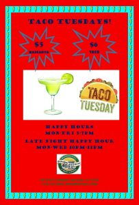 Taco Tuesdays $6 Tacos and $5 Margaritas.