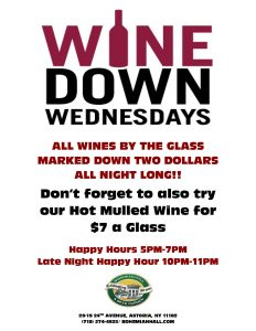 $2 off all wines by the glass. $7 Hot Mulled wine as well.